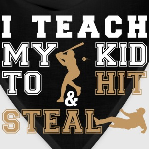 I Teach My Kid To Hit Steal - Bandana