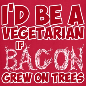 I Would Be A Vegetarian If Bacon Grew On Trees - Adjustable Apron