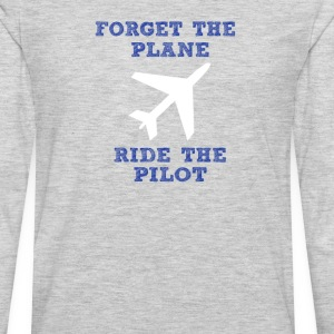 Forget the Plane, Ride the Pilot! - Men's Premium Long Sleeve T-Shirt