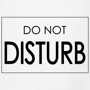 Do Not Disturb Mouse pad Horizontal - Men's T-Shirt