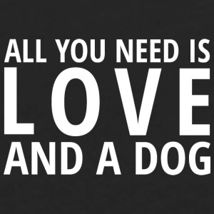 All You Need is LOVE and a DOG Mugs & Drinkware - Men's Premium Long Sleeve T-Shirt