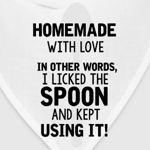 I licked the spoon with love. It's called homemade Women's T-Shirts - Bandana