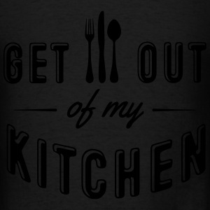 get out of my kitchen Tanks - Men's T-Shirt