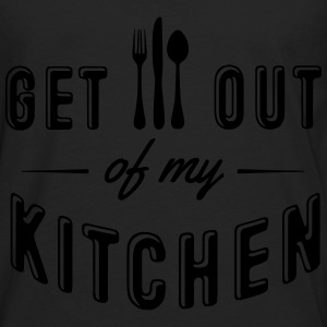 get out of my kitchen Tanks - Men's Premium Long Sleeve T-Shirt
