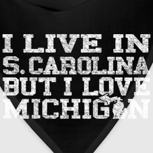 Live South Carolina Love Michigan T-Shirts - Bandana