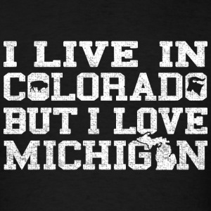 Live Colorado Love Michigan Pride Hoodies - Men's T-Shirt