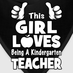 This Girl Loves Being A Kindergarten Teacher Women's T-Shirts - Bandana