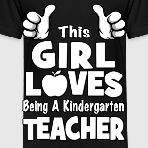 This Girl Loves Being A Kindergarten Teacher Kids' Shirts - Toddler Premium T-Shirt