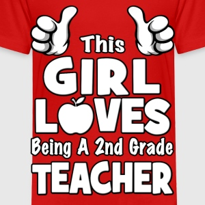 This Girl Loves Being A 2nd Grade Teacher Kids' Shirts - Toddler Premium T-Shirt