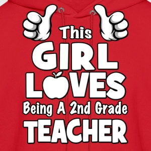 This Girl Loves Being A 2nd Grade Teacher Women's T-Shirts - Men's Hoodie