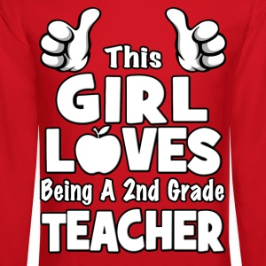 This Girl Loves Being A 2nd Grade Teacher Women's T-Shirts - Crewneck Sweatshirt