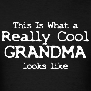 This Is What A Really Cool Grandma Looks Like - Men's T-Shirt