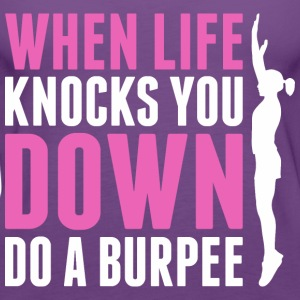 When Life Knocks You Down Do A Burpee - Women's Premium Tank Top