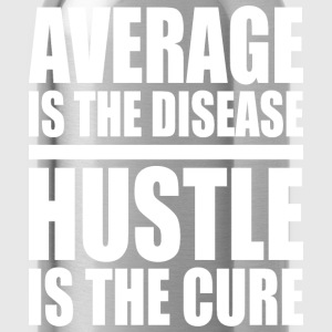Average Is The Disease. Hustle Is The Cure. - Water Bottle