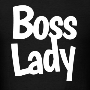 Boss Lady  - Men's T-Shirt
