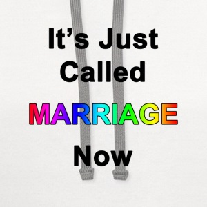 It's Just Called Marriage Now - Contrast Hoodie