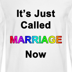 It's Just Called Marriage Now - Men's Long Sleeve T-Shirt