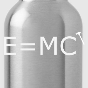 E=MC (hammer) - Water Bottle