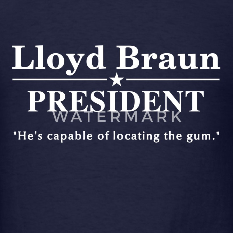 Lloyd Braun for President - Men's T-Shirt