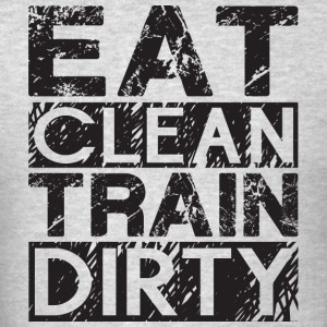 Eat Clean, Train Dirty Tank Tops - Men's T-Shirt