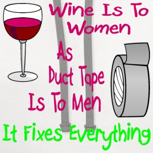 Wine Is To Women As Duct Tape Is To Men  - Contrast Hoodie