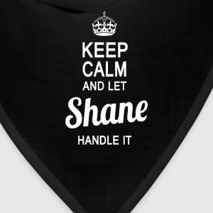 Let Shane handle it - Bandana