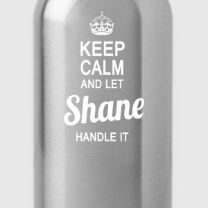 Let Shane handle it - Water Bottle