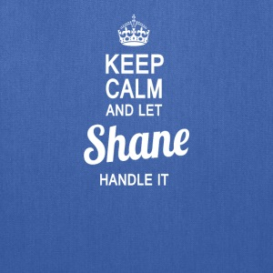 Let Shane handle it - Tote Bag