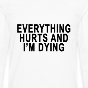 everything_hurts_and_im_dying - Men's Premium Long Sleeve T-Shirt