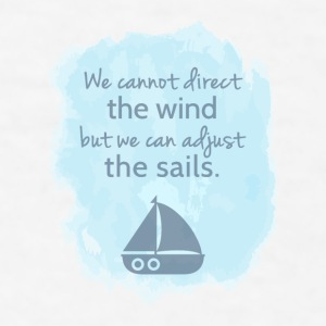 Sail boat Mentality Quote Mugs & Drinkware - Men's T-Shirt