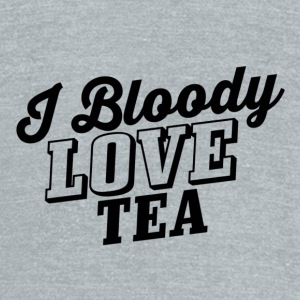 I Bloody LOVE Tea. - Unisex Tri-Blend T-Shirt by American Apparel