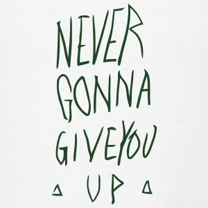 NEVER GONNA GIVE YOU UP Tanks - Men's T-Shirt
