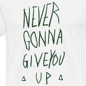 NEVER GONNA GIVE YOU UP Hoodies - Men's Premium T-Shirt