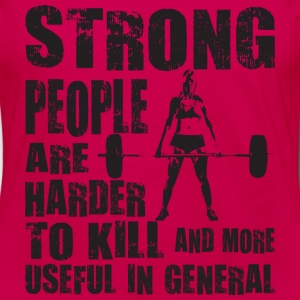 Strong People Are Harder To Kill Tanks - Women's Premium Long Sleeve T-Shirt