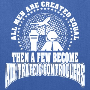 Men Created Equal Few Becme Air Traffic Controller - Tote Bag