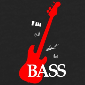 I'm All About That Bass Coffee Mug - Men's Premium Long Sleeve T-Shirt