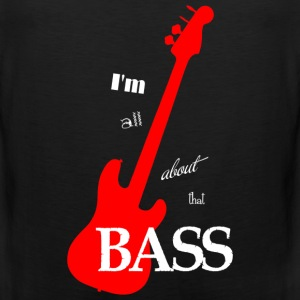 I'm All About That Bass - Men's Premium Tank