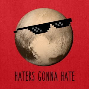 Pluto | Haters gonna hate - Tote Bag
