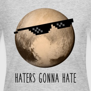 Pluto | Haters gonna hate - Women's Long Sleeve Jersey T-Shirt