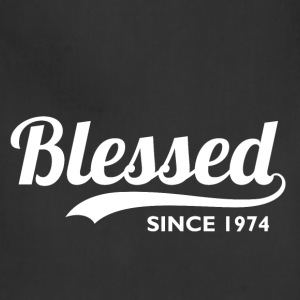 Blessed since 1974 - 42nd Birthday Thanksgiving  - Adjustable Apron