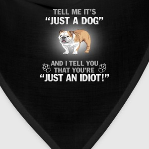 BULLDOG (ENGLISH) - Its Not Just A Dog! - Bandana