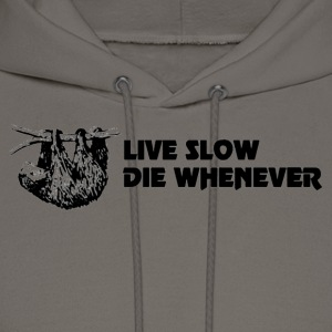 Live slow die whenever sloth shirt - Men's Hoodie