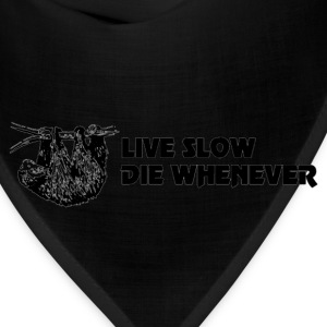 Live slow die whenever sloth shirt - Bandana