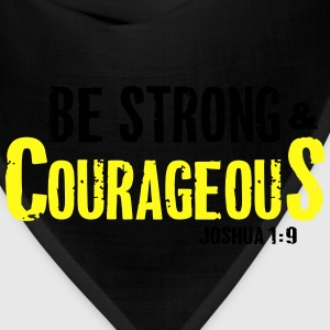 Be Strong and Courageous Joshua 1:9 T-Shirts - Bandana