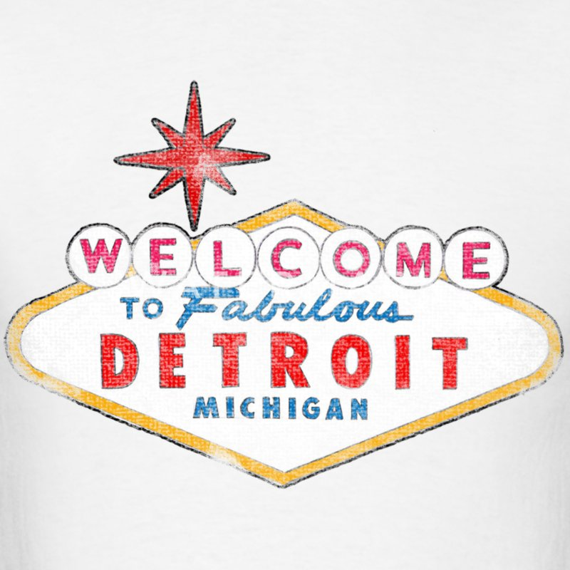 Welcome to Fabulous Detroit Michigan T-Shirts - Men's T-Shirt