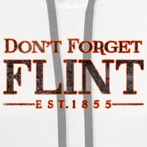 Don't Forget Flint Michigan Long Sleeve Shirts - Contrast Hoodie
