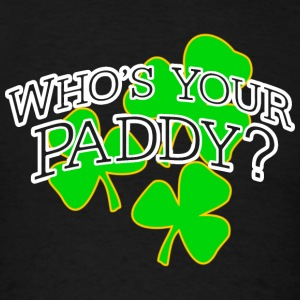 Funny Who's Your Paddy Irish Humor Long Sleeve Shirts - Men's T-Shirt