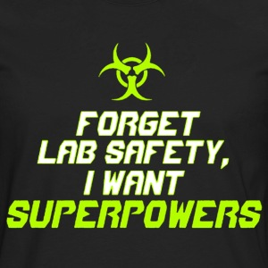 Forget lab safety I want superpowers shirt - Men's Premium Long Sleeve T-Shirt