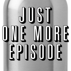 Just One More Episode - Water Bottle
