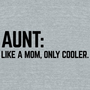 Aunt Like A Mum Caps - Unisex Tri-Blend T-Shirt by American Apparel